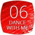 06 dance with me